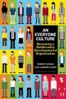 An Everyone Culture: Becoming a Deliberately Developmental Organization Cover Image