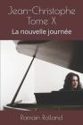 Jean-Christophe Tome X: La nouvelle journée Cover Image