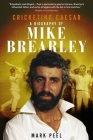 Cricketing Caesar: A Biography of Mike Brearley Cover Image