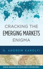 Cracking the Emerging Markets Enigma (Financial Management Association Survey and Synthesis) Cover Image