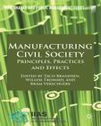Manufacturing Civil Society: Principles, Practices and Effects (Governance and Public Management) Cover Image