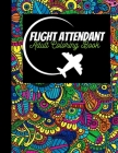 Adult Coloring Book Flight Attendant: Funny adult coloring book with quotes coloring book for flight crew Cover Image