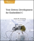 Test-Driven Development for Embedded C (Pragmatic Programmers) Cover Image