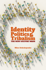 Identity Politics and Tribalism: The New Culture Wars (Societas) Cover Image