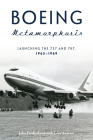 Boeing Metamorphosis: Launching the 737 and 747, 1965-1969 Cover Image