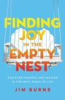 Finding Joy in the Empty Nest: Discover Purpose and Passion in the Next Phase of Life Cover Image