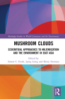 Mushroom Clouds: Ecocritical Approaches to Militarization and the Environment in East Asia (Routledge Studies in World Literatures and the Environment) Cover Image