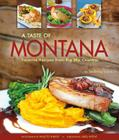 Taste of Montana: Favorite Recipes from Big Sky Country Cover Image
