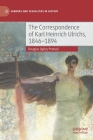 The Correspondence of Karl Heinrich Ulrichs, 1846-1894 (Genders and Sexualities in History) Cover Image