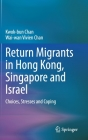 Return Migrants in Hong Kong, Singapore and Israel: Choices, Stresses and Coping Cover Image