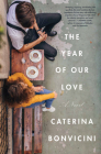 The Year of Our Love: A Novel Cover Image