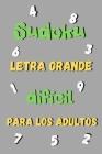 Sudoku Letra grande difícil para los adultos: 200 cuadrículas SUDOKU - Una cuadrícula por página - Con soluciones - Libro de actividades para adultos Cover Image