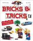 Bricks & Tricks: The New Big Unofficial Lego Builders Book Cover Image