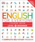 English for Everyone: Level 1: Beginner, Course Book: A Complete Self-Study Program Cover Image