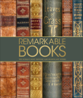 Remarkable Books: The World's Most Historic and Significant Books Cover Image