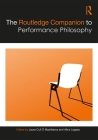 The Routledge Companion to Performance Philosophy (Routledge Companions) Cover Image