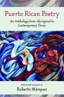 Puerto Rican Poetry: An Anthology from Aboriginal to Contemporary Times Cover Image