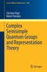 Complex Semisimple Quantum Groups and Representation Theory (Lecture Notes in Mathematics #2264) Cover Image