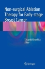 Non-Surgical Ablation Therapy for Early-Stage Breast Cancer Cover Image