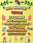 Mein Name ist Thomas Ich werde der Spionage und der Färbung von Tieren und Pflanzen beschuldigt: Ein perfektes Geschenk für Ihr Kind - Zur Fokussierun Cover Image