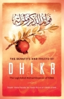 The Benefits & Fruits of Dhikr: The Legislated Remembrance of AllĀh Cover Image