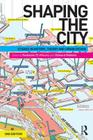 Shaping the City: Studies in History, Theory and Urban Design Cover Image