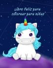 Libro feliz para colorear para niñas: mayores de 4 años, 61 lindas páginas para colorear, robots, números 1-10, circo, niños y sirenas para niños Cover Image