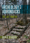 Archeology in the Adirondacks: The Last Frontier Cover Image
