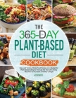 The 365-Day Plant-Based Diet Cookbook Cover Image