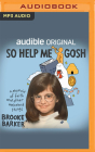 So Help Me Gosh: A Memoir of Faith and Other Awkward Things Cover Image