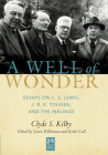 A Well of Wonder: C. S. Lewis, J. R. R. Tolkien, and the Inklings Cover Image