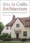 Arts and Crafts Architecture: History and Heritage in New England Cover Image