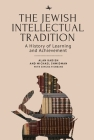 The Jewish Intellectual Tradition: A History of Learning and Achievement (Judaism and Jewish Life) Cover Image