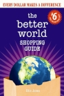 Better World Shopping Guide #6: Every Dollar Makes a Difference (Better World Shopping Guide: Every Dollar Can Make a Difference #6) Cover Image