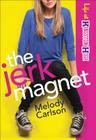 The Jerk Magnet (Life at Kingston High #1) Cover Image