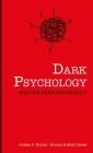 Dark Psychology: Who Uses Dark Psychology? Cover Image