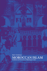 Moroccan Islam: Tradition and Society in a Pilgrimage Center (CMES Modern Middle East Series) Cover Image