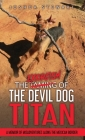 The Taming of the Devil Dog - Titan (An Exorcism): A Memoir of Misadventures Along the Mexican Border Cover Image