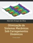 Otimização de Sistemas Mecânicos Sob Carregamentos Dinâmicos Cover Image