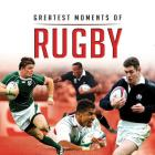 Greatest Moments of Rugby (Little Books) Cover Image