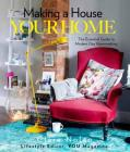 Making a House Your Home: The Essential Guide to Modern Day Homemaking Cover Image