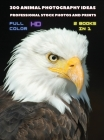 [ 2 BOOKS IN 1 ] - 300 Animal Photography Ideas - Professional Stock Photos And Prints - Full Color Hd: This Book Includes 2 Photo Albums - Animal Pic Cover Image