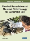Handbook of Research on Microbial Remediation and Microbial Biotechnology for Sustainable Soil Cover Image