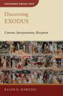 Discovering Exodus: Content, Interpretation, Reception (Discovering Biblical Texts (Dbt)) Cover Image