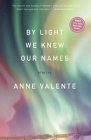 By Light We Knew Our Names Cover Image
