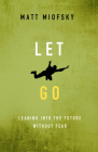 Let Go: Leaning Into the Future Without Fear Cover Image
