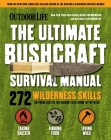 Outdoor Life: Ultimate Bushcraft Survival Manual: 272 Wilderness Skills | Survival Handbook | Gifts For Outdoorsman Cover Image