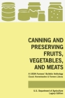 Canning And Preserving Fruits, Vegetables, And Meats (Legacy Edition): A USDA Farmers' Bulletin Anthology Of Classic Methods And Old-Time Advice Cover Image