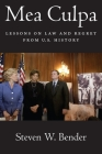 Mea Culpa: Lessons on Law and Regret from U.S. History Cover Image
