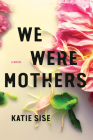 We Were Mothers Cover Image